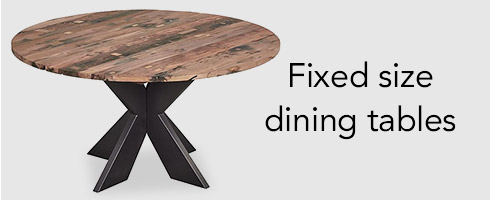 Fixed size dining tables